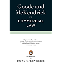 Goode and McKendrick on Commercial Law: 6th Edition (English Edition)