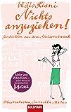 Nichts anzuziehen!  -: Geschichten aus dem Kleiderschrank - Illustrationen Anoushka Matus