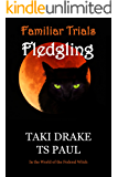 Familiar Trials - Fledgling: In the world of the Federal Witch (Familiar Magic Book 2)