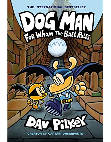 Dog Man: For Whom the Ball Rolls: From the Creator of Captain Underpants