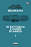 Belgravia capitolo 1 - In battaglia a passo di danza: Belgravia capitolo 1 (Belgravia  - edizione italiana)