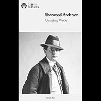 Delphi Complete Works of Sherwood Anderson (Illustrated) (Delphi Series Ten Book 3)