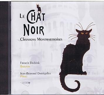 Autour Du Chat Noir Chansons Montmartroises Dartigolles Amazon Fr Musique