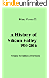A History of Silicon Valley: Almost a third edition/ 2016 update