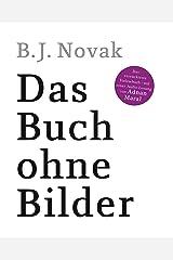 Das Buch ohne Bilder: Das verrückteste Vorlesebuch – mit einer Audio-Lesung von Adnan Maral (German Edition) Kindle Edition