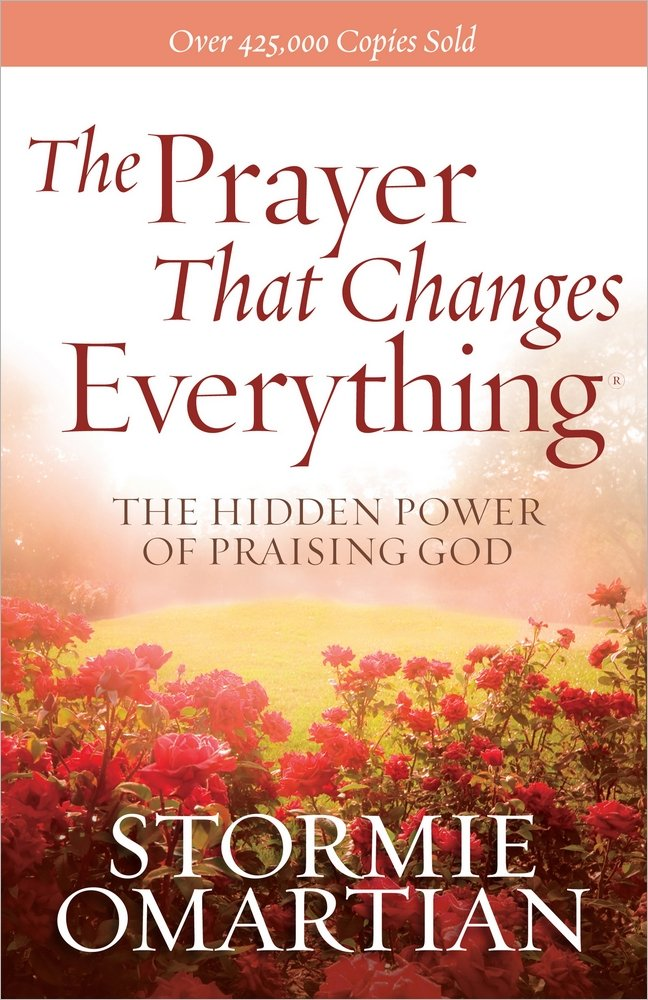 The Prayer That Changes Everything®: The Hidden Power of Praising God ebook
