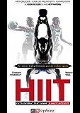 HIIT - Entraînement fractionné à haute intensité: Méthodologie, guide des mouvements, planifications (MUSCULATION ET) (French Edition)