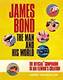 James Bond: The Man and His World, the Official Companion to Ian Fleming's Creation