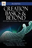 Creation Basics & Beyond: An In-Depth Look at Science, Origins, and Evolution