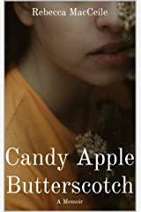 Candy Apple Butterscotch: A Memoir Kindle Edition