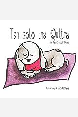 Tan solo una Quiltra (Spanish Edition) Paperback