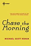 Chase the Morning