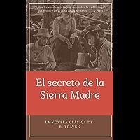 El tesoro de la Sierra Madre (Spanish Edition)