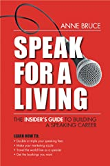 Speak for a Living: The Insider's Guide to Building a Professional Speaking Career Paperback