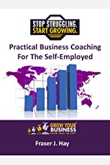 Practical Business Coaching For The Self-Employed in 2020 Kindle Edition