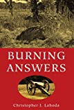 Burning Answers, Christopher J. Lahoda, 1425733387