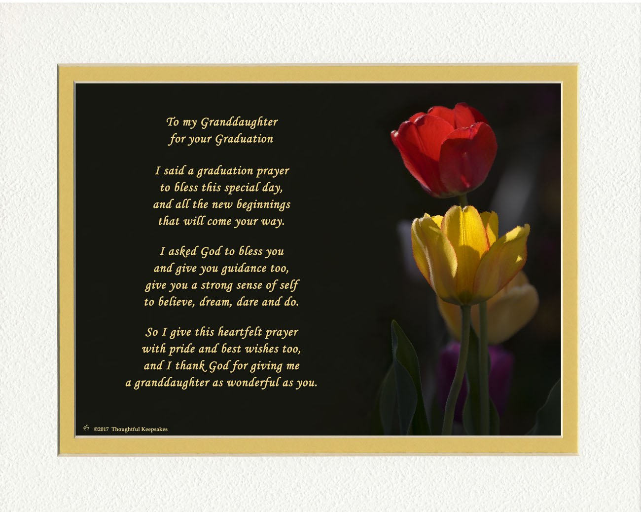 Graduation Gifts Granddaughter with Granddaughter Graduation Prayer Poem Tulips Photo, 8x10 Double Matted. Special Keepsake for Granddaughter. Unique College - High School Grad Gift