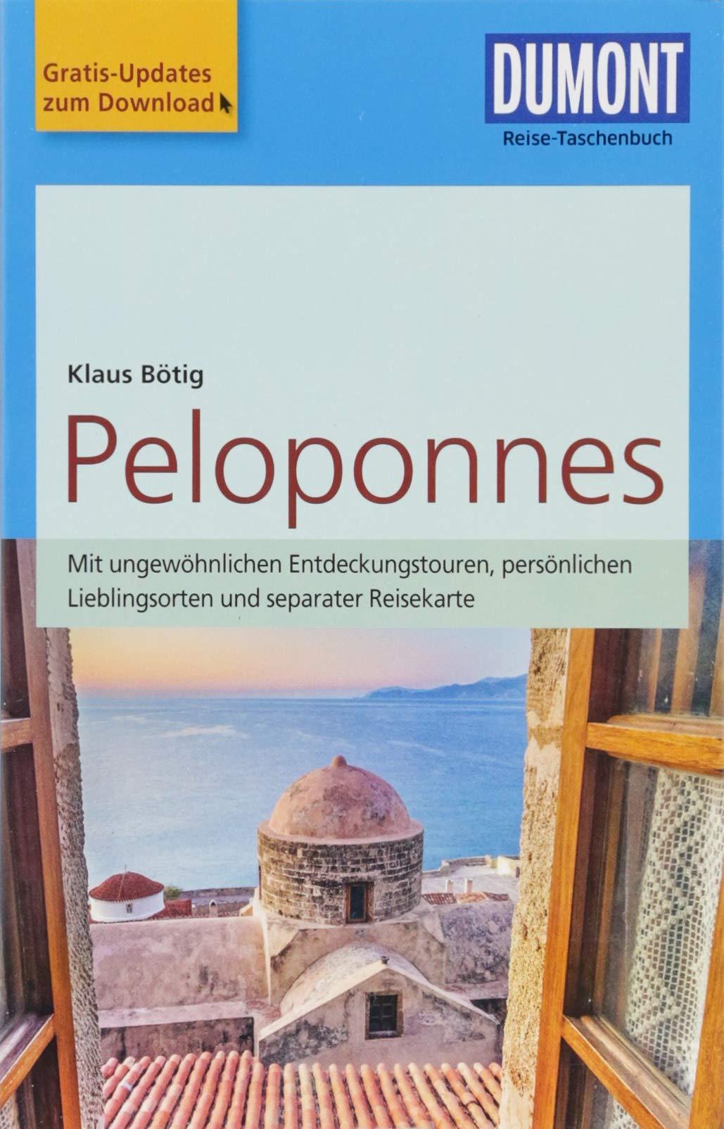 DuMont Reise-Taschenbuch Reiseführer Peloponnes: mit Online-Updates als Gratis-Download Taschenbuch – 5. Juni 2018 Klaus Bötig DUMONT REISEVERLAG 3770175646 Südosteuropa