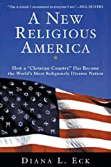 """A New Religious America: How a """"Christian Country"""" Has Become the World's Most Religiously Diverse Nation Paperback"""