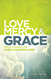 Love, Mercy and Grace: True Stories of God's Amazing Grace