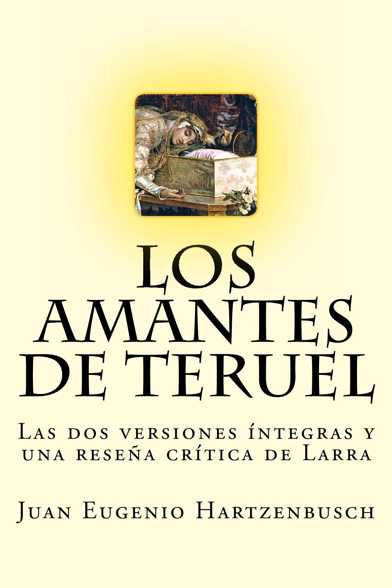 Los amantes de Teruel: las dos versiones íntegras y una reseña crítica de Larra (Lecturas hispánicas)