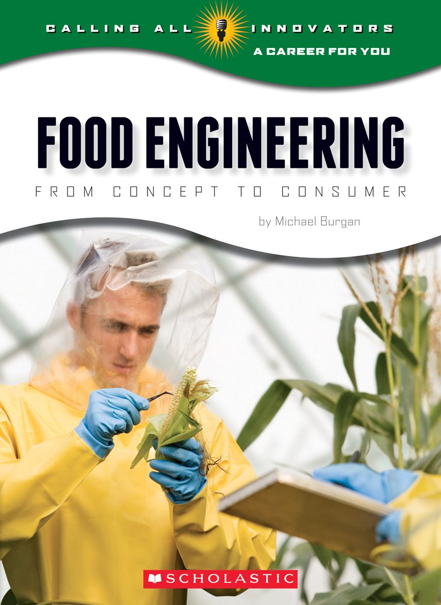 Download Food Engineering: From Concept to Consumer (Calling All Innovators: A Career for You) pdf epub