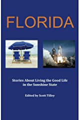 Florida: Stories about living the good life in the Sunshine State Kindle Edition