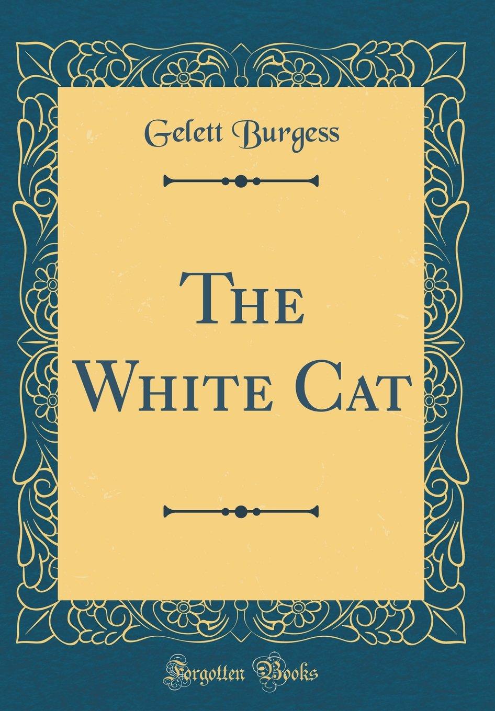 The White Cat (Classic Reprint) ebook