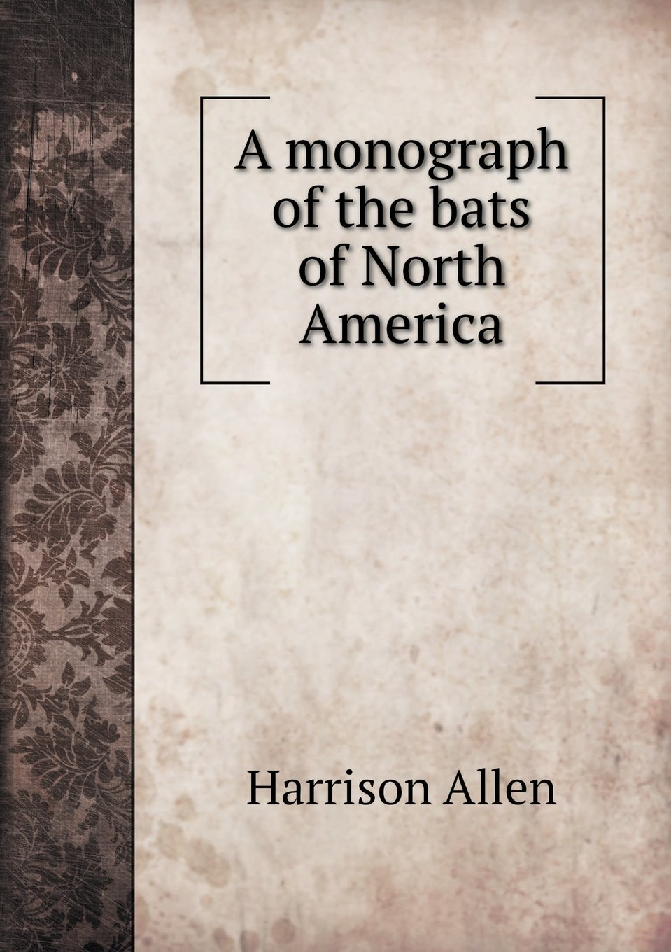 A monograph of the bats of North America pdf