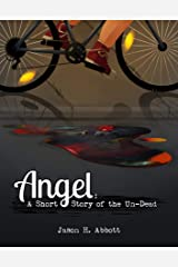Angel: A Short Story of the Un-Dead Kindle Edition
