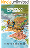 European Memories: Travels and Adventures Through 15 countries (Travels and Adventures of Ndeye Labadens Book 4) (English Edition)
