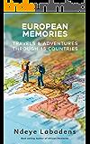 European Memories: Travels and Adventures Through 15 countries (Travels and Adventures of Ndeye Labadens Book 4)