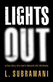 Lights Out: A True Story of a Man's Descent into Blindness