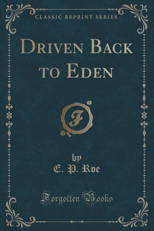 Driven Back to Eden (Classic Reprint) PDF