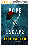 Hope To Escape: a gripping crime thriller full of twists