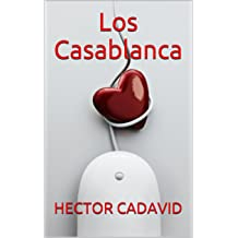 LOS CASABLANCA (Spanish Edition) Jan 11, 2014
