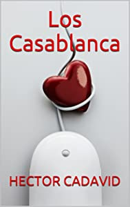 LOS CASABLANCA (Spanish Edition)