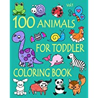 100 Animals for Toddler Coloring Book: Easy and Fun Educational Coloring Pages of Animals for Little Kids Age 2-4, 4-8…