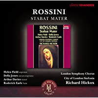 Rossini: Stabat Mater [Richard Hickox, Helen Field, Della Jones, Arthur Davies] [Chandos : CHAN 10781 X]