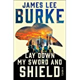 Lay Down My Sword and Shield (Hackberry Holland Book 1)