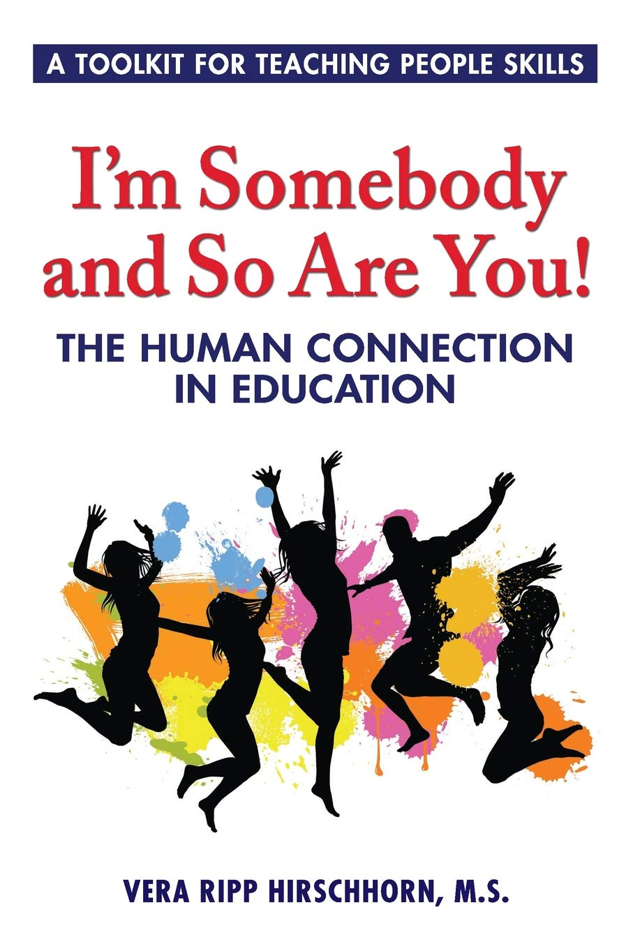I'm Somebody and So Are You!: The Human Connection in Education PDF