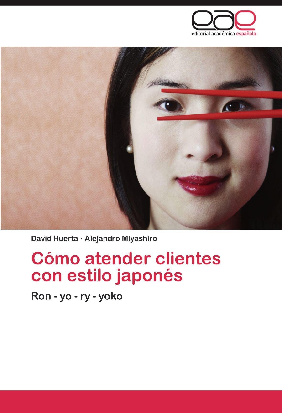 Cómo atender clientes con estilo japonés: Amazon.es: Huerta ...