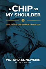 A CHiP on my Shoulder: How to Love and Support Your Cop Paperback