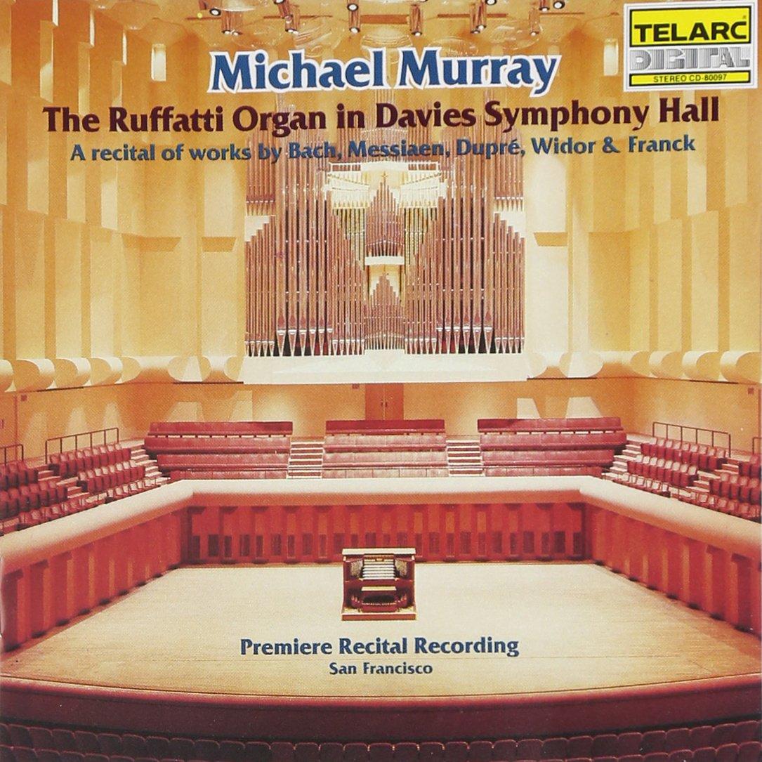 Johann Sebastian Bach Marcel Dupre Charles Marie Widor Cesar Cd Writer 8211 How The Burner Works Franck Olivier Messiaen Michael Murray Ruffatti Organ In Davies