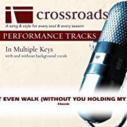 I Can't Even Walk (Without You Holding My Hand) [Performance Track]