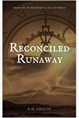 Reconciled Runaway (Believer's Legacy Book 1) Kindle Edition