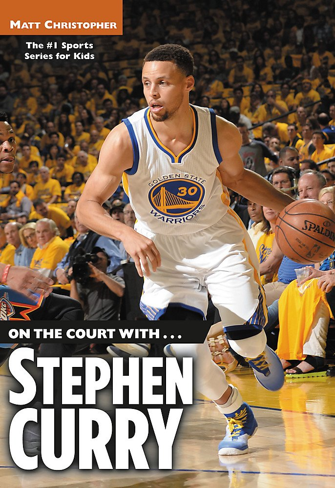 3d43fbd857646 On the Court with...Stephen Curry: Matt Christopher: 9780316509589 ...