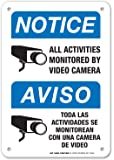 """Notice All Activities Monitored By Video Camera Sign - Video Surveillance Security - 10"""" X 7"""" - .040 Rust Free Aluminum - UV protected and Weatherproof - English and Spanish - A81-390AL"""