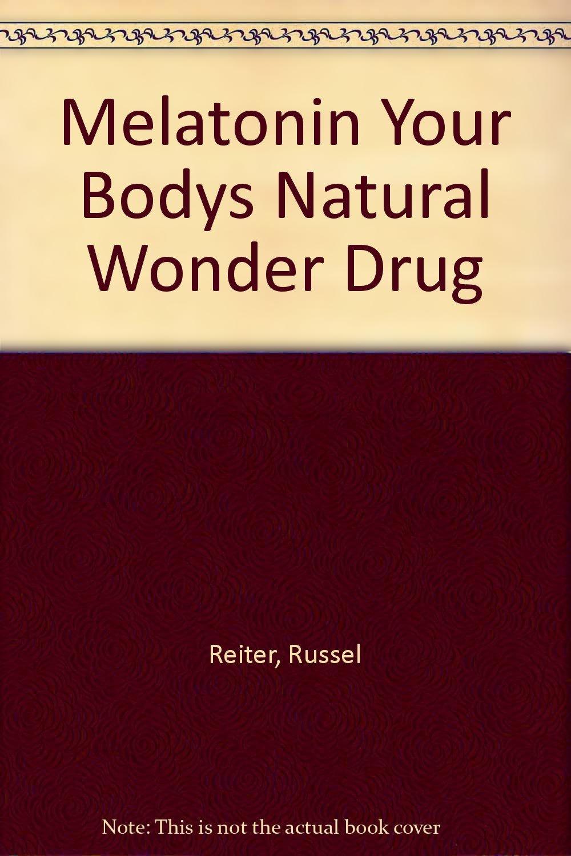 Melatonin Your Bodys Natural Wonder Drug Paperback – 1995