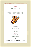 The Trouble With Testosterone: And Other Essays On The Biology Of The Human Predi (English Edition)